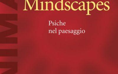 Psiche nel paesaggio : Minscapes di Vittorio Lingiardi: una breve recensione.
